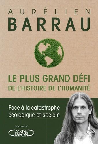 Le plus grand défi de l'histoire de l'humanité, Aurélien Barrau