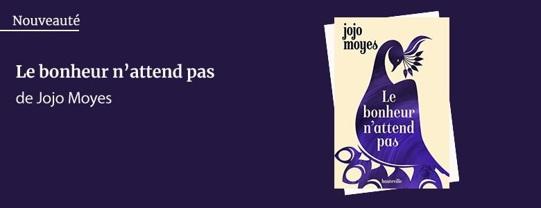 Nouveauté Jojo Moyes