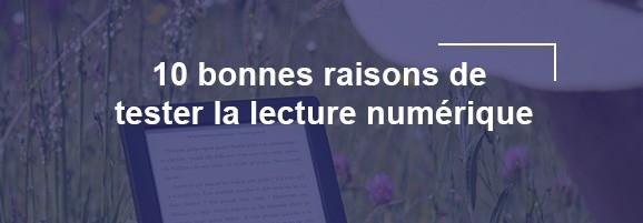 10 bonnes raisons de tester la lecture numérique